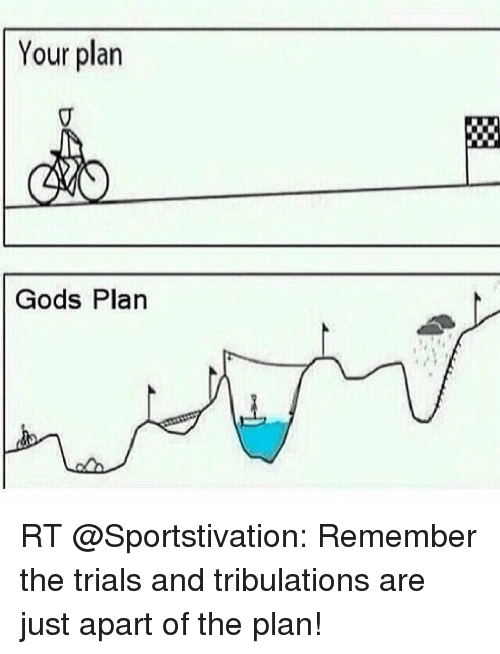 your-plan-gods-plan-rt-sportstivation-remember-the-trials-and-33170753747855662693850473.png